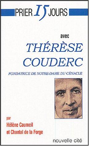 9782853134705: Prier 15 jours avec Thérèse Couderc fondatrice de la Congrégation Notre-Dame du Cénacle (PRIER 15 J AVEC)