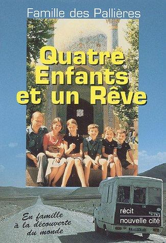 Quatre enfants et un rêve (French Edition): Christian Des Pallières, Marie-France Des ...