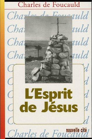 9782853134835: Oeuvres spirituelles du Père Charles de Foucauld, Tome 8 : L'Esprit de Jésus : Méditations et Explications de l'Evangile (1896-1915)