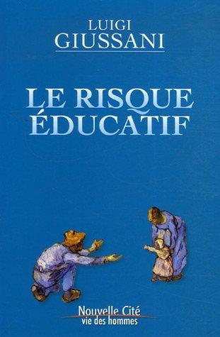 Le risque éducatif (French Edition): Luigi Giussani