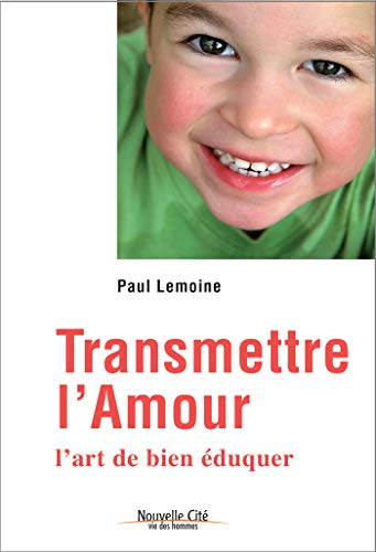 9782853135177: Transmettre l'amour (French Edition)