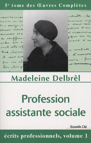 Profession assistante sociale (French Edition): Madeleine Delbrêl