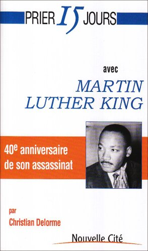 9782853135474: Prier 15 jours avec Martin Luther King (French Edition)
