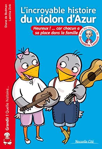 9782853137515: L'incroyable histoire du violon d'Azur : Heureux ! ... car chacun a sa place dans la famille