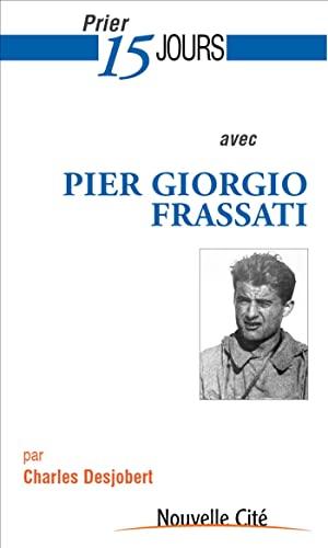 9782853137683: Prier 15 jours avec Pier Giorgio Frassati : Etudiant engagé