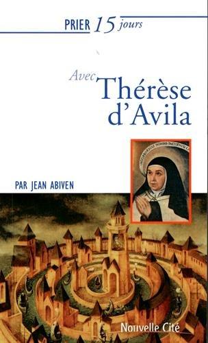 PRIER 15 JOURS AVEC THERESE D'AVILA NED: ABIVEN JEAN