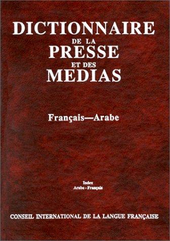 9782853192309: Dictionnaire de la presse et des m�dias : fran�ais-arabe