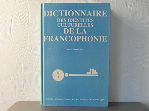 Dictionnaire Des Identites Culturelles De La Francophonie: Analyse Du Discours Identitaire De ...