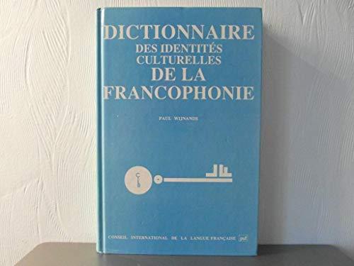 9782853192491: Dictionnaire des identités culturelles de la francophonie