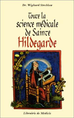 9782853271066: Toute la science médicale de Sainte-Hildegarde