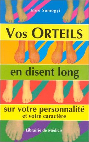 9782853271110: Vos orteils en disent long sur votre personnalit�