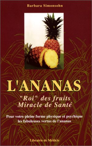 9782853271271: L'ananas, roi des fruits, miracle de sant�