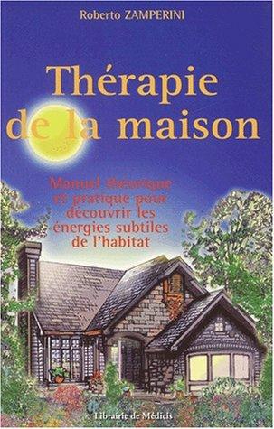 9782853271585: Th�rapie de la maison. Manuel th�orique et pratique pour d�couvrir les �nergies subtiles de l'habitat