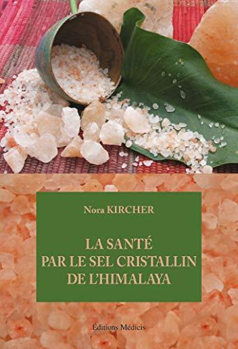 SANTE PAR LE SEL CRISTALLIN DE L HIMALAY: KIRCHER NORA
