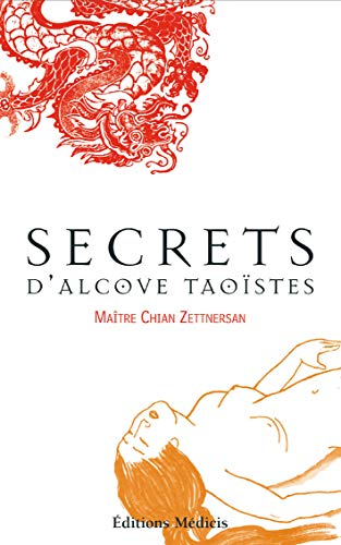 SECRETS D'ALCOVE TAOÏSTES: ZETTNERSAN CHIAN