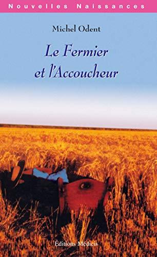 Le fermier et l'accoucheur (Nouvelle naissance) (9782853272247) by ODENT, MICHEL