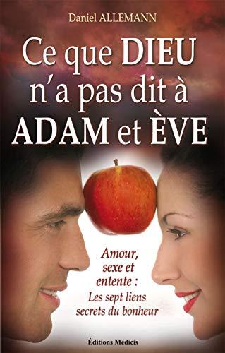 9782853273916: Ce que Dieu n'a pas dit à Adam et Eve : Amour, sexe et entente : les 7 liens secrets du bonheur