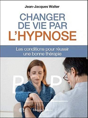 9782853274210: Changer votre vie par l'hypnose