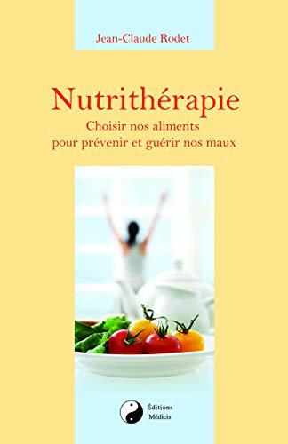 9782853274616: Nutrithérapie : Choisir nos aliments pour prévenir et guérir nos maux