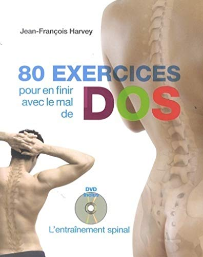 80 EXERCICES POUR FINIR MAL DE DOS + DVD: HARVEY JEAN FRANCOIS