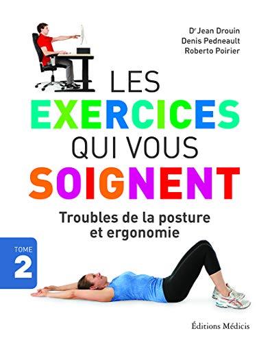 9782853276122: Les exercices qui vous soignent : Troubles de la posture et ergonomie