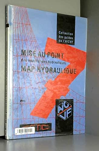 9782853301312: Guide AICVF n°7 Mise au point des installations hydrauliques : MAP hydraulique : vérifier, mesurer, régler, pour la meilleure qualité des installations de génie climatique