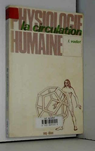 9782853340885: La circulation (Physiologie humaine ; 1) (French Edition)