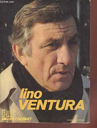 Lino Ventura (Collection Têtes d'affiche): Gilles Colpart