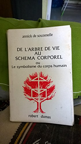 9782853380041: De l'arbre de vie au schema corporel: Ou, Le symbolisme du corps humain (French Edition)