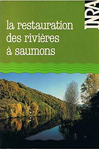 9782853409643: La restauration des rivieres a saumons : [actes du colloque franco-quebecois tenu a bergerac, 28 mai