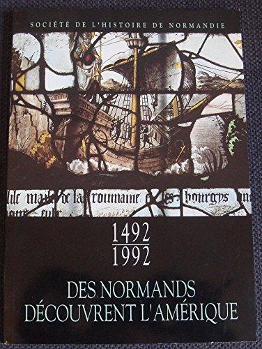9782853510042: 1492-1992, des Normands découvrent l'Amérique (French Edition)