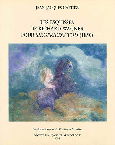 9782853570138: Les esquisses de Richard Wagner pour Siegfried's Tod (1850) : Essai de poïétique