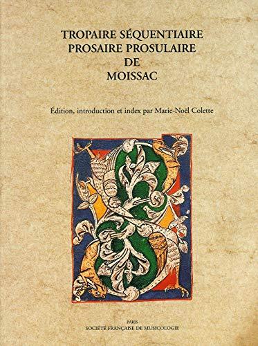 Tropaire sà quentaire prosaire prosulaire de Moissac (French Edition): Colette, Marie-No�l