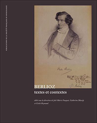 Berlioz, textes et contextes: Joël-Marie Fauquet; Catherine
