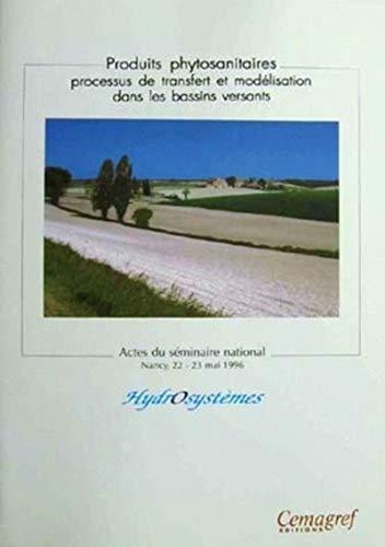 Produits phytosanitaires. processus de transfert et modélisation dans les bassins ...