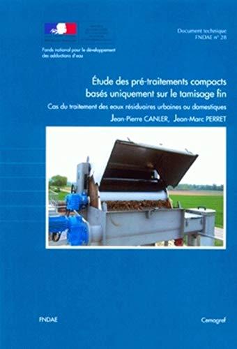 9782853626293: Étude des pré-traitements compacts basés uniquement sur le tamisage fin. Cas du traitement des eaux résiduaires urbaines ou domestiques