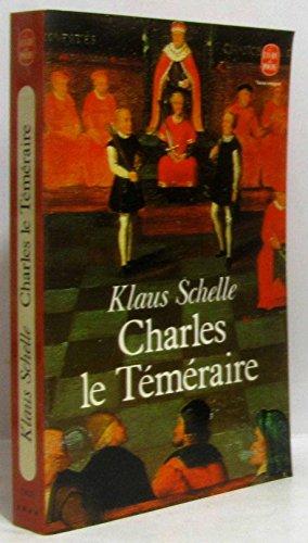 9782853630276: Charles le T�m�raire : La Bourgogne entre les lys de France et l'aigle de l'Empire
