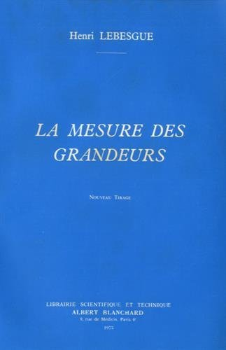 La mesure des grandeurs: Henri Lebesgue