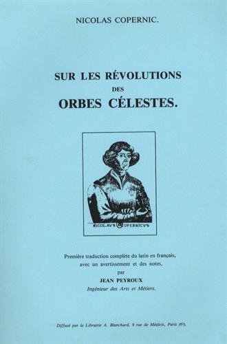 Sur les révolutions des orbes célestes: Nicolas Copernic