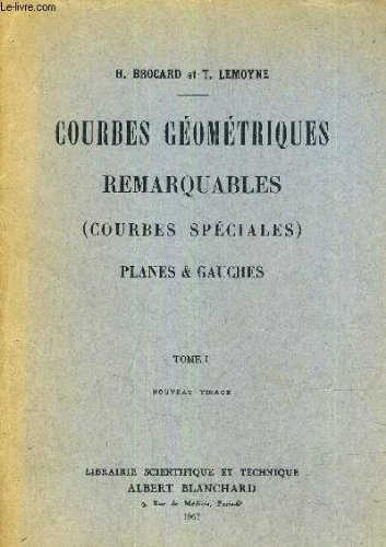 Courbes geometriques remarquables: Tome 1, Tome 2, Tome 3 (I, II, III). Courbes Speciales, Planes &...