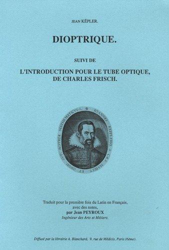 9782853671705: Dioptrique : Suivi de L'introduction pour le tube optique, de Charles Frisch