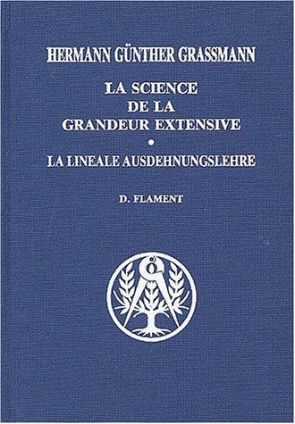 9782853671903: La science de la grandeur extensive : La linéale Ausdehnungslehre