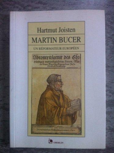 Martin Bucer: Un Réformateur européen: Hartmut Joisten