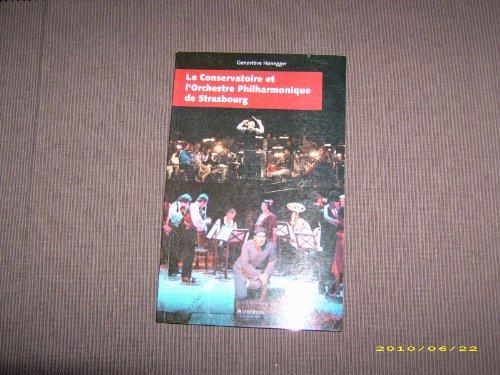 9782853691796: Le conservatoire et l'Orchestre Philharmonique de Strasbourg (French Edition)
