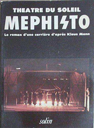 9782853760188: Mephisto: Le Roman D'une Carriere D'apres Klaus Mann