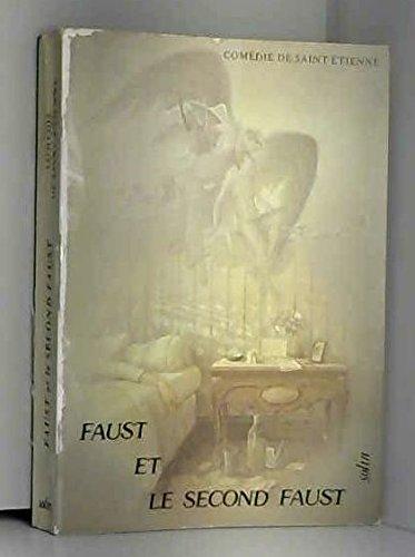 Faust et le Second Faust [Saint-Etienne, Comedie: Goethe J W