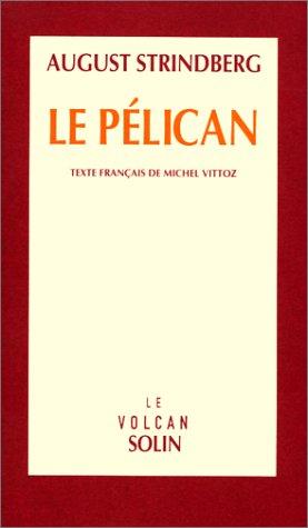 Pelican (Solin): Strindberg August