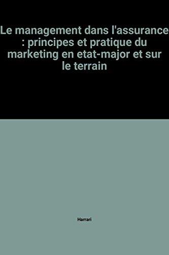9782853840217: Le management dans l'assurance: Principes et pratique du marketing en état-major et sur le terrain (French Edition)