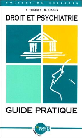 Droit et psychiatrie: Guide pratique (Collection Reflexes): S Tribolet