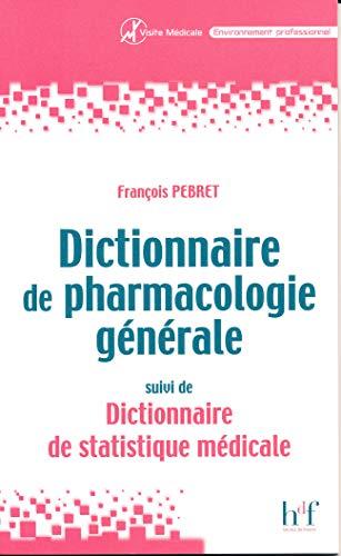 9782853852593: Dictionnaire de pharmacologie générale : Suivi de Dictionnaire de statistique médicale